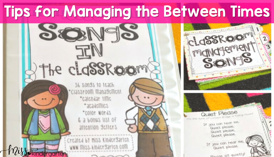 A good classroom management plan can fall apart during the between times.  These tips and ideas will help during the most difficult times.