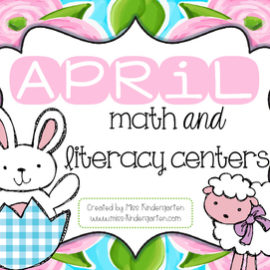 April Math and Literacy Centers for Kindergarten